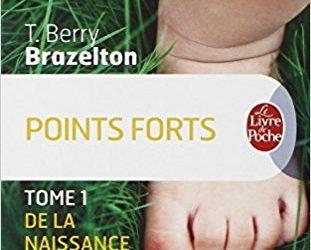 Brazelton – Points Forts :  de la naissance à 3 ans